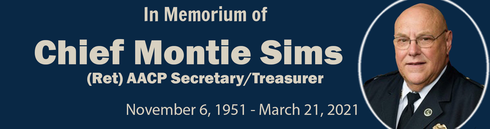 In Memorium of Chief Montie Sims (Ret) AACP Secretary/Treasurer